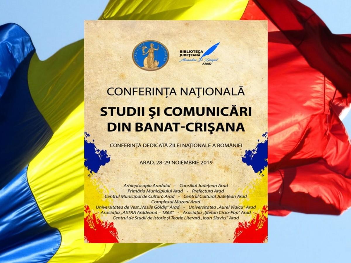 """""""Studii și Comunicări din Banat-Crișana"""", conferință națională dedicată Zilei Naționale a României"""