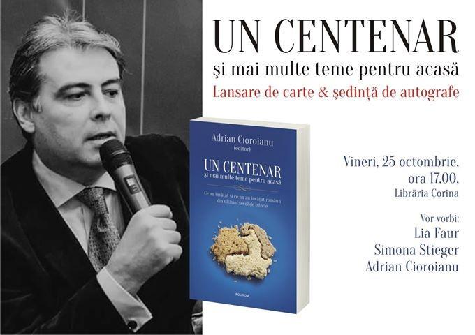 """Volumul """"Un Centenar și alte teme pentru acasă"""", lansat la Librăria Corina"""