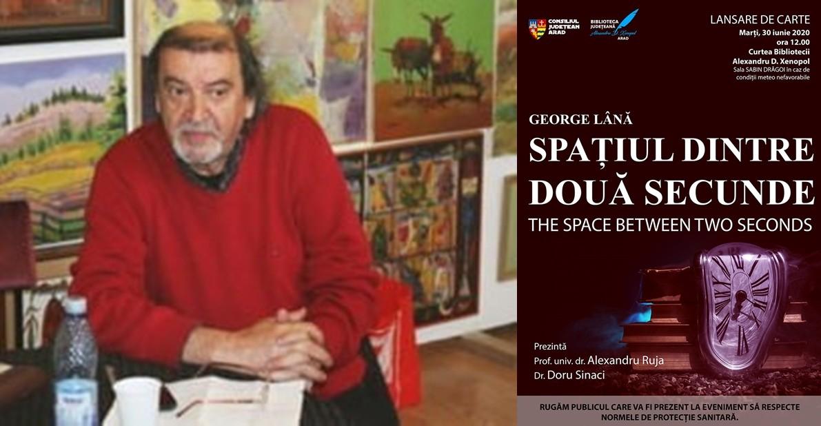"""George Lână prezintă la Arad volumul """"Spațiul dintre două secunde"""""""